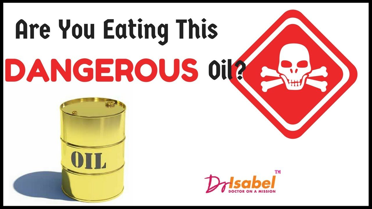 Are You Eating this Poisonous Oil?
