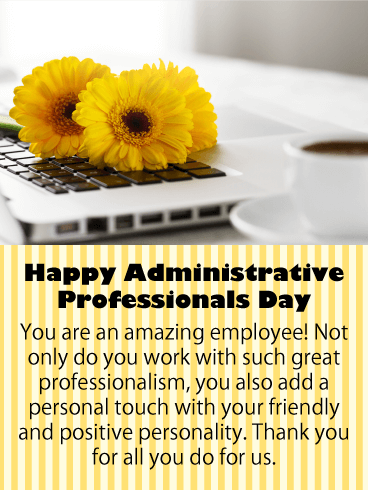 To An Amazing Employee Happy Administrative Professionals Day Card Birthday Greeting Cards By Davia Administrative Professional Day Administrative Professional Birthday Greeting Cards