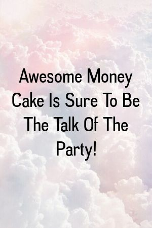 Awesome Money Cake Is Sure To Be The Talk Of The Party! #crochetformoney