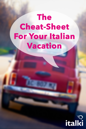 English In Italian: The Cheat-Sheet For Your Italian Vacation
