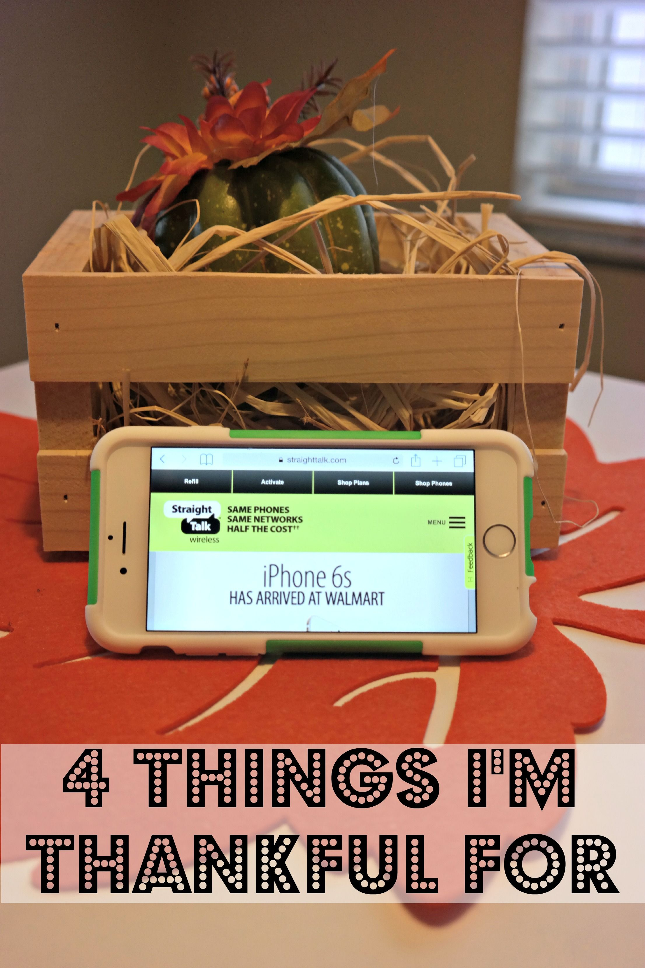 4 Things I M Thankful For My Mamihood Straight Talk Wireless Thankful Phone