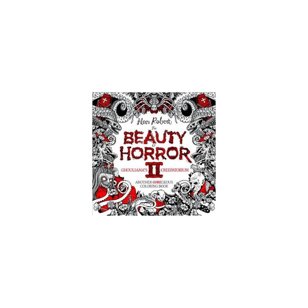 The Beauty Of Horror 2 Ghouliana S Creepatorium Coloring Book By Alan Robert Paperback Coloring Book Download Coloring Books Halloween Coloring Book