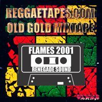 SELECTA RENEGADE - FLAMES 2001 by Reggae Tapes on SoundCloud
