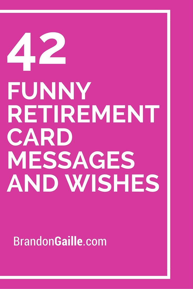43 Funny Retirement Card Messages And Wishes Messages And