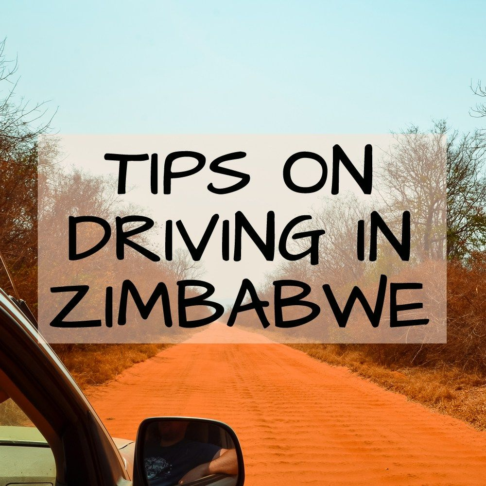 Driving In Zimbabwe Top Tips For Self Drive Visitors Car Hire