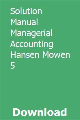 Solution Manual Managerial Accounting Hansen Mowen 5