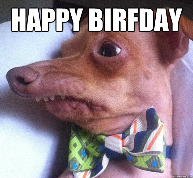 7d77e2967f2ab0f5b28ef34a27b0147a happy birthday meme rude pictures really funny pictures and