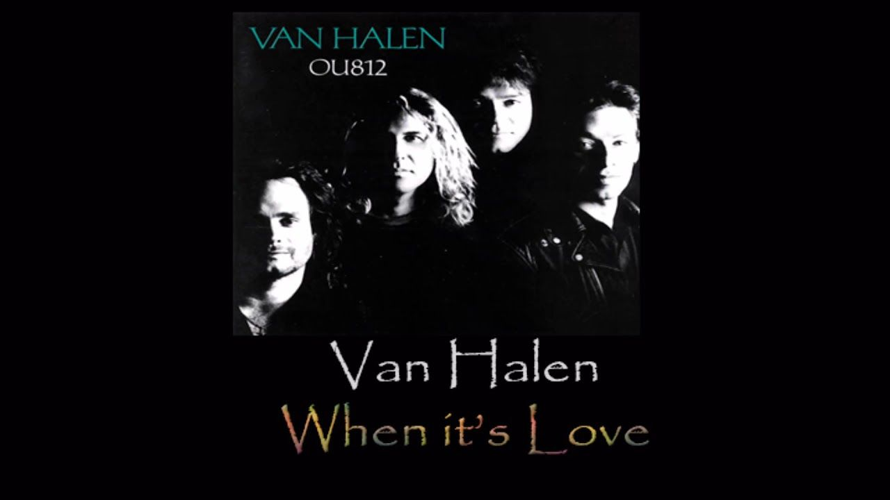 When It S Love Lyrics In Description When It S Love Lyrics Van Halen