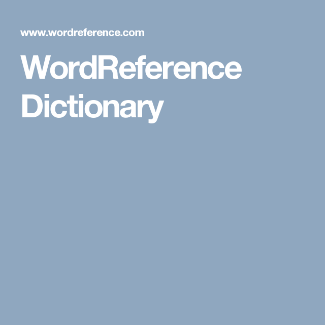 Wordreference Dictionary Dictionary Dictionary Spanish Learning Resources
