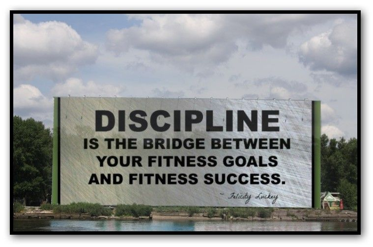 Discipline Is The Bridge Between Your Fitness Goals And Fitness Success. ~ Felicity  Luckey #fitness #success