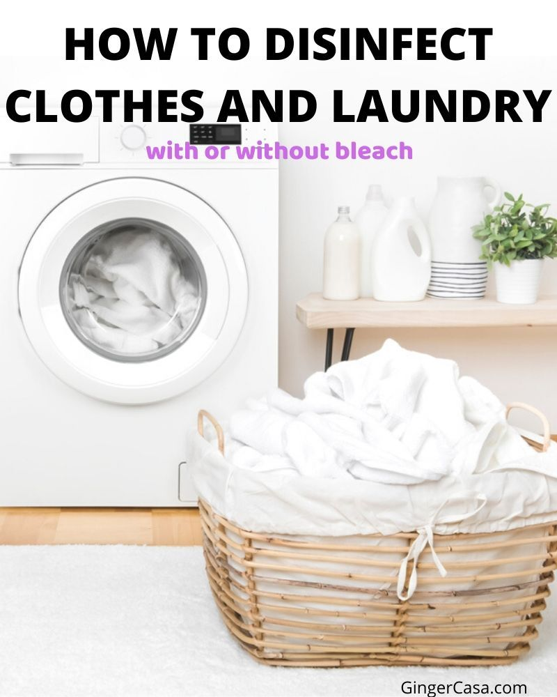 How To Disinfect Clothes And Laundry With Or Without Bleach In