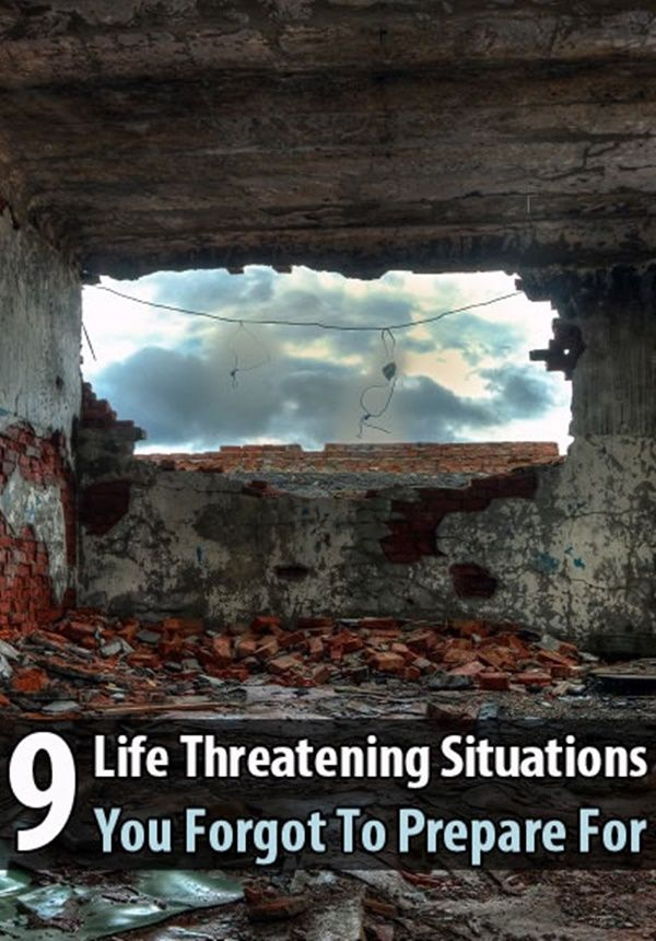 9 Life Threatening Situations You Forgot To Prepare For - When it comes to disaster survival, it's important for you to expect the unexpected. No matter how prepared you think you are, there are going to be situations you never saw coming. And when that happens, the more skills you have, the better you'll be at figuring out what to do.