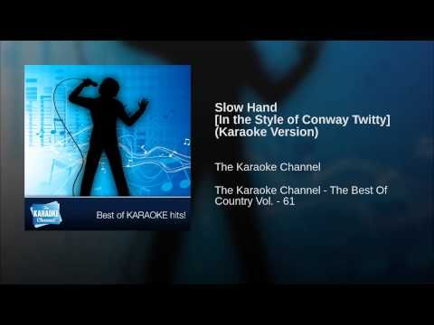 Slow Hand [In the Style of Conway Twitty] (Karaoke Version