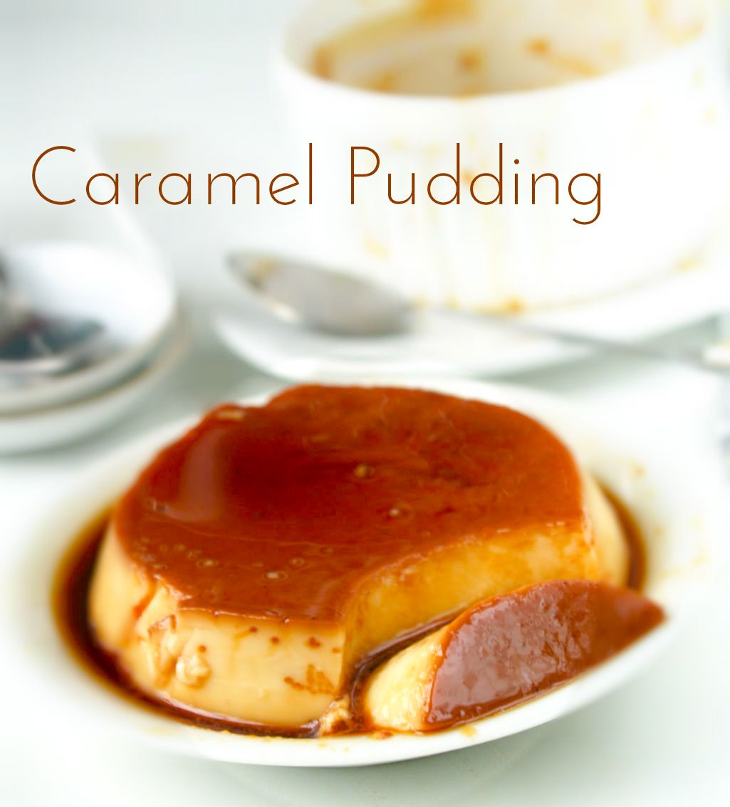 Caramel Pudding Creme Caramel My Sri Lankan Recipes In 2020 Caramel Pudding Pudding Creme Caramel