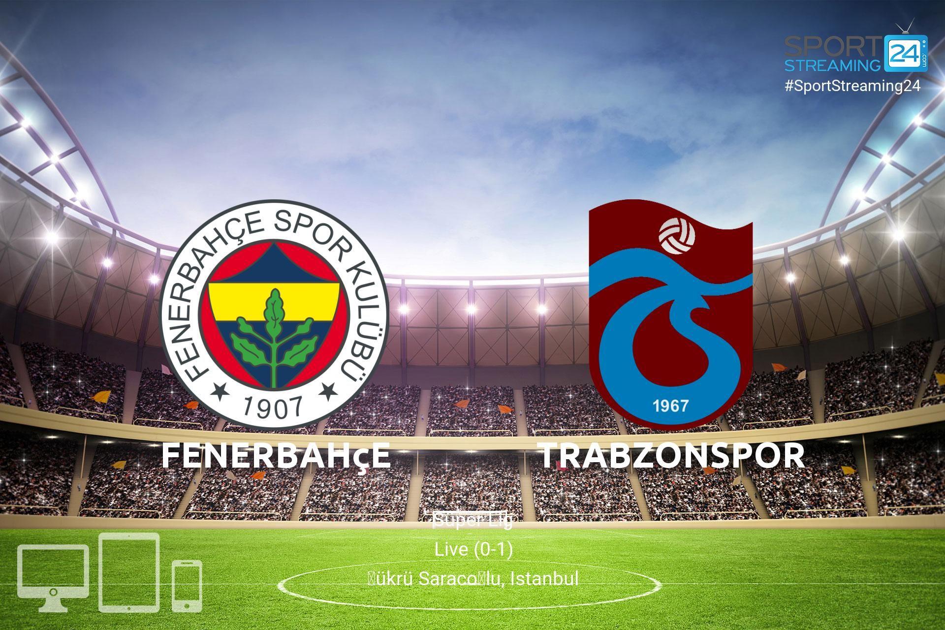 Trabzonspor Fenerbahce Live Stream