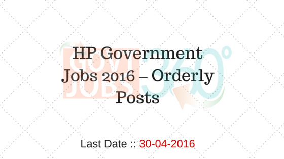 Himachal Pradesh Government Jobs 2016 – Orderly Posts