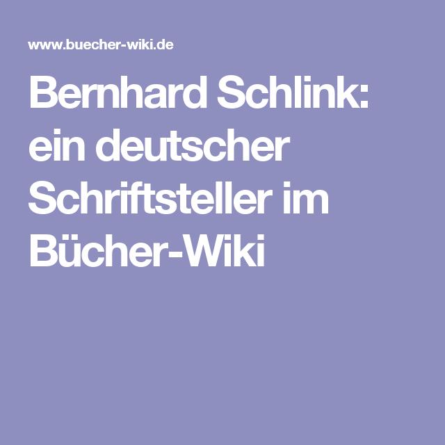 Bernhard Schlink Ein Deutscher Schriftsteller Im Bucher Wiki Schriftsteller Joyce Carol Oates Der Vorleser