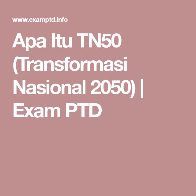 Apa Itu Tn50 Transformasi Nasional 2050 Apa Itu Exam