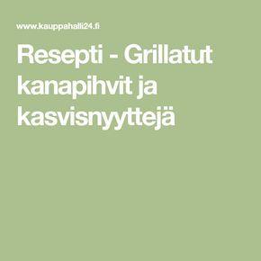 Resepti - Grillatut kanapihvit ja kasvisnyyttejä