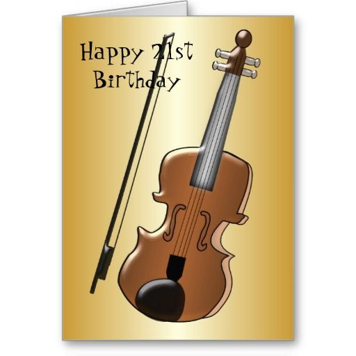Violin 21st Birthday 21st Birthday Cards Birthday Cards 21st Birthday