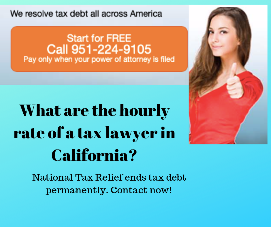What Are The Hourly Rate Of A Tax Lawyer In California Know Everything About Tax Lawyer How You Can Save Your Hard Earne Tax Attorney Tax Lawyer Online Taxes