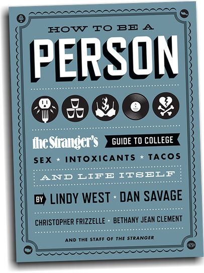 "From our Holiday Gift Guide >> The Stranger's ""How to Be a Person"""