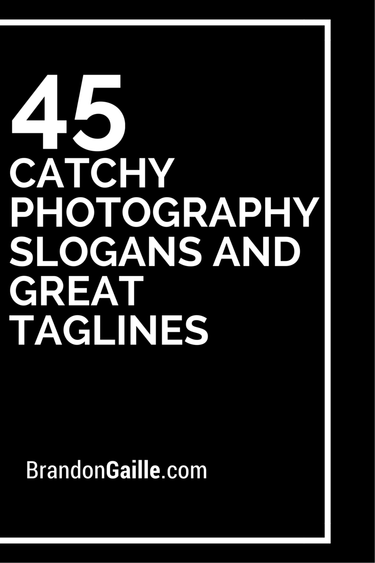 List of 45 Catchy Photography Slogans and Great Taglines ...