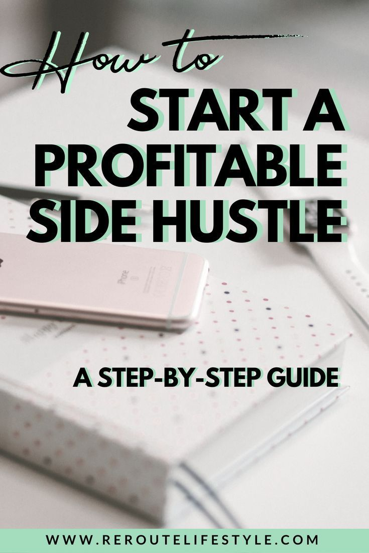 10 Extremely Simple Steps to Starting a Side Hustle Business ...