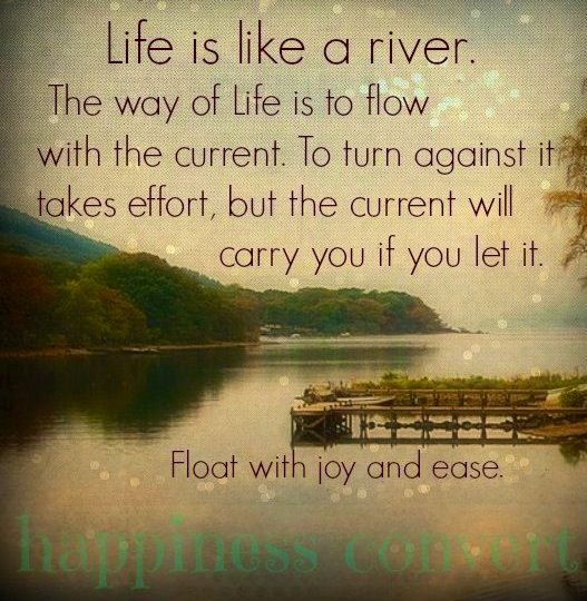 Life Is Like A River Quote Via Wwwfacebookcomhappinessconvert