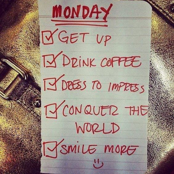 Conquer the world! Monday humor quotes, Monday quotes