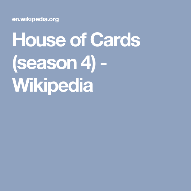House Of Cards Season 4 Wikipedia House Of Cards Seasons House Of Cards Game Of Thrones