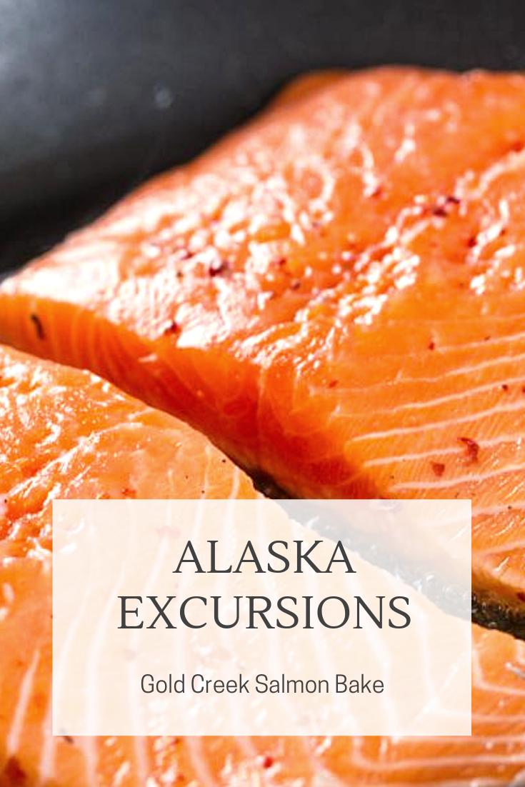 The Gold Creek Salmon Bake Excursion Is An Alaskan Feast For All Of Your Senses Experience Alaska S Original Outdoor Salmon Bak Baked Salmon Salmon Creek Food