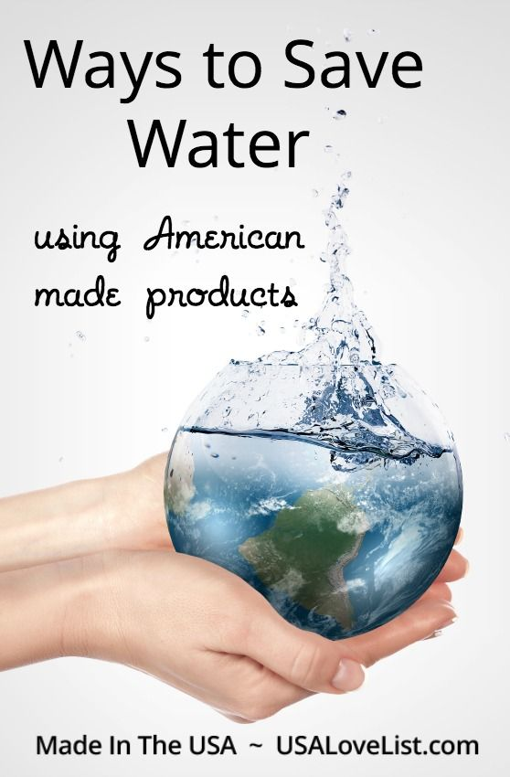 5 Ways To Save Water At Home With American Made Products With