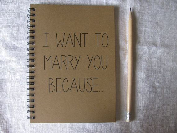 Me To You Wedding Gifts: I Want To Marry You Because...- 5 X 7 Journal I Wold Love