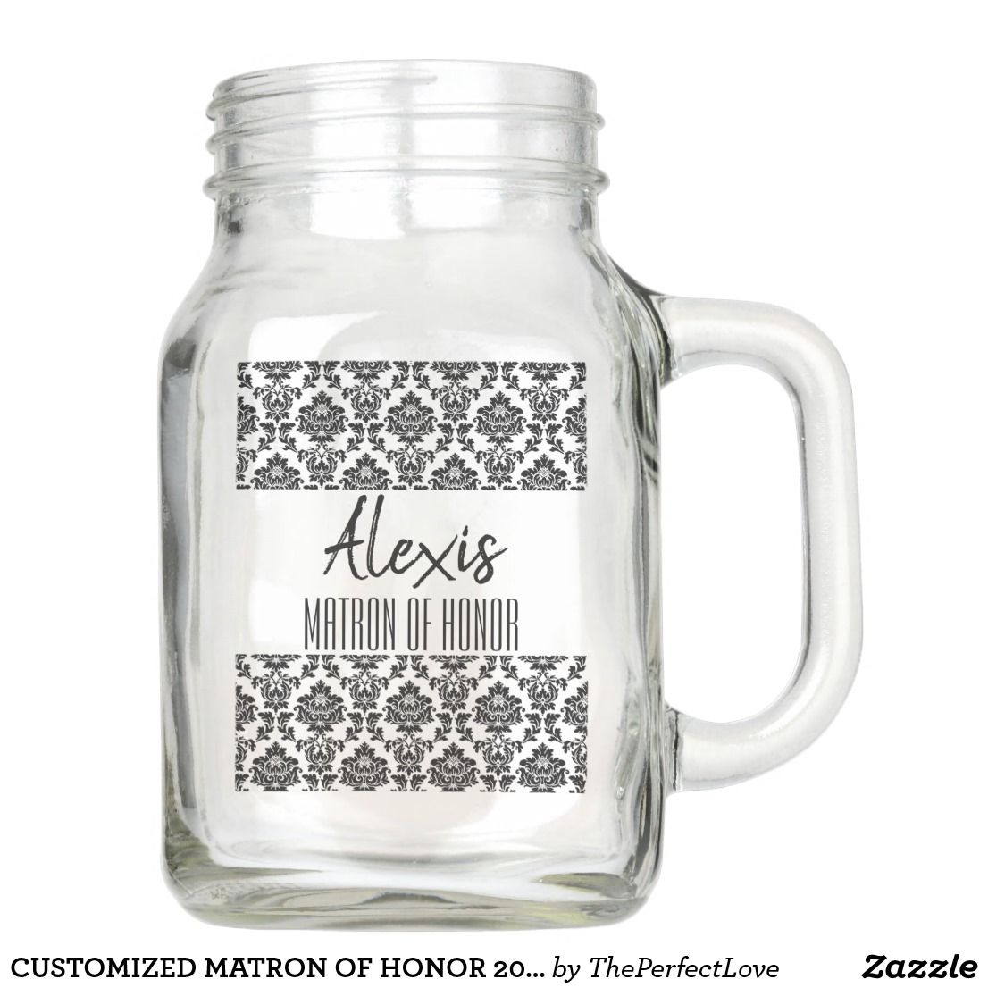 Customized matron of honor 20 oz mason jar be my