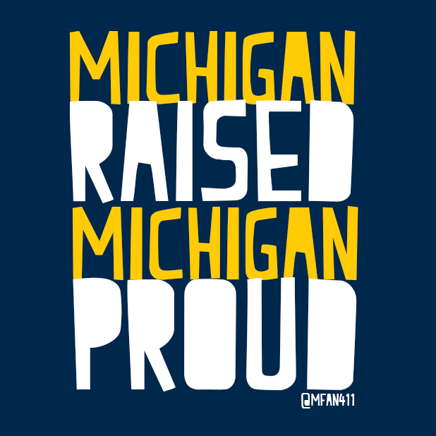 Michigan Raised. Michigan Proud. <3