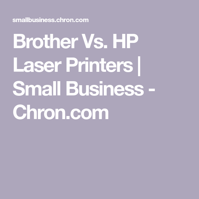 Brother Vs Hp Laser Printers Laser Printer Hp Laser Printer Printer