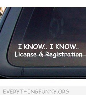 Funny Car Sticker Window Decal I Know I Know License And - Funny car decal stickers