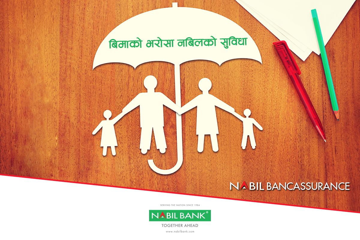 Nabil Bancassurance We Cater To Your Insurance Needs From All Of