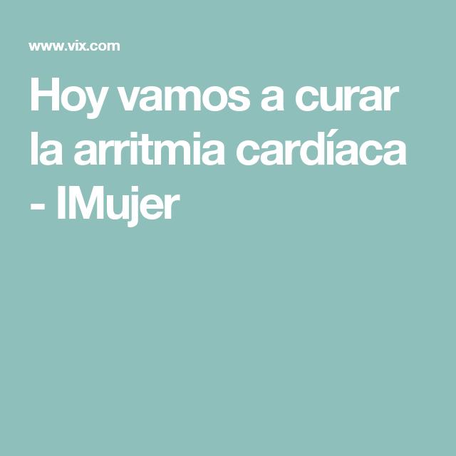 que remedio natural sirve para la arritmia cardiaca