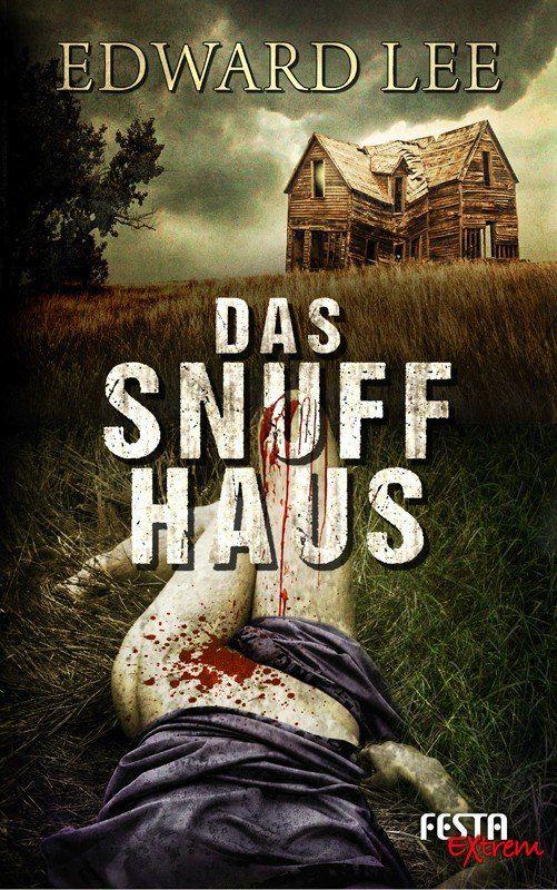 Das Snuff-Haus - festa-verlag.de