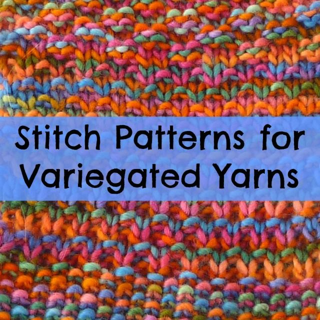 Stitch Patterns for Variegated Yarns | Knitting | Pinterest | Tejido ...