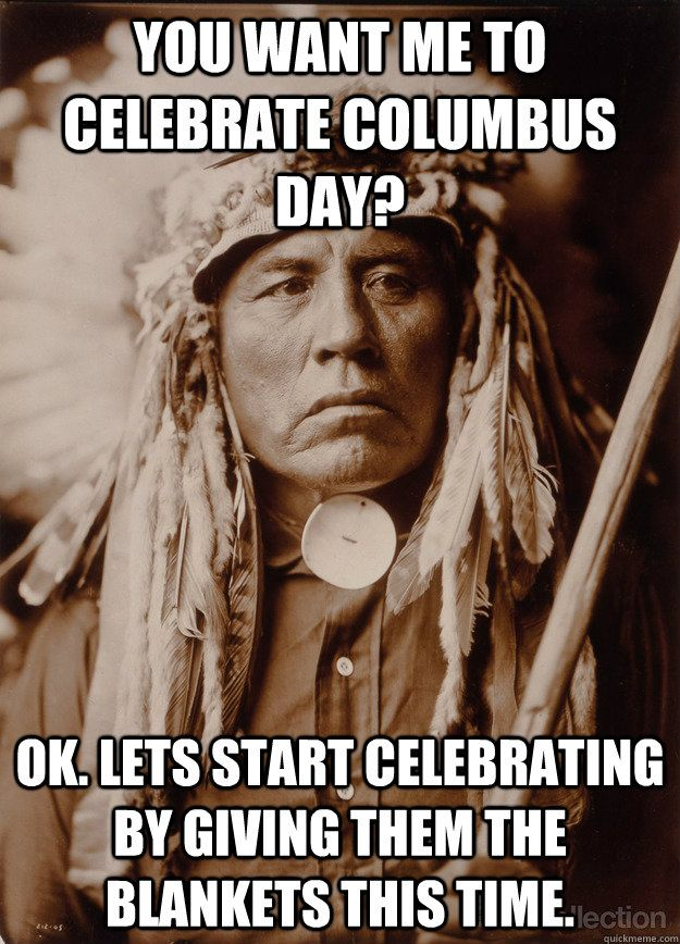7d83811db40cb6ad8a8871bf878606fb when was columbus day hi quotes ndn humor pinterest humor