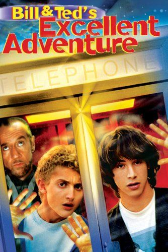 Bill & Ted's Excellent Adventure - A Most Excellently Awful Movie