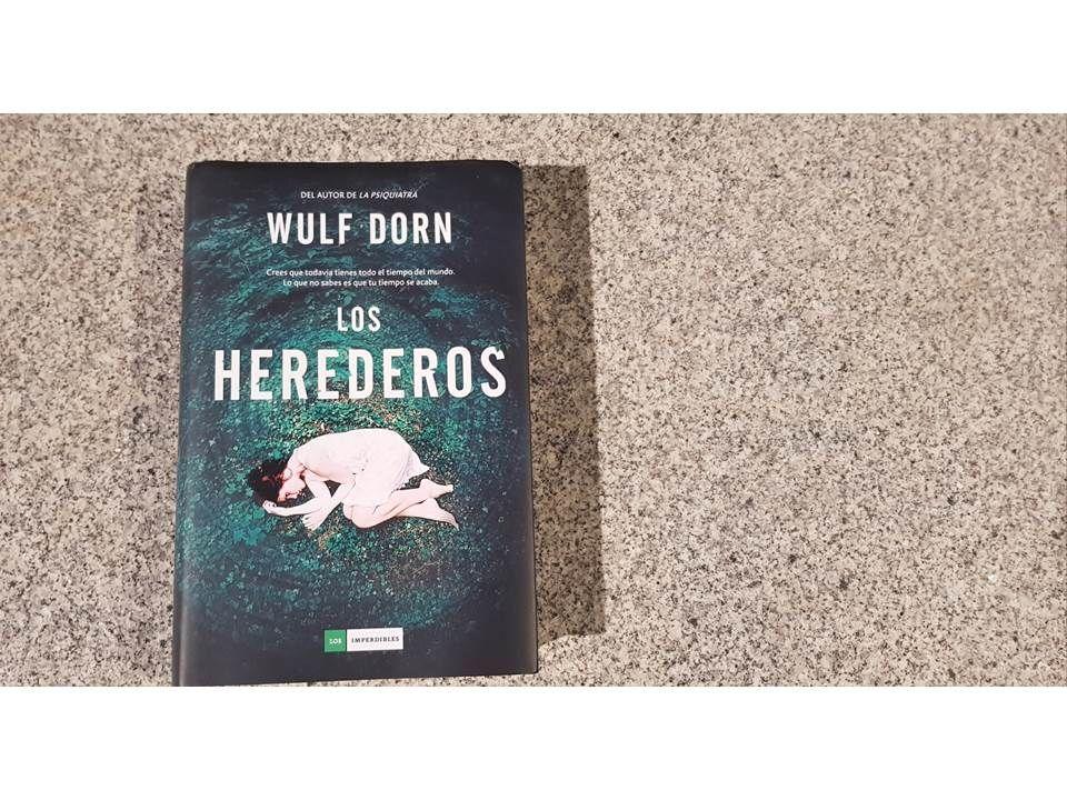 Los Herederos Wulf Dorn Los Herederos Libros Que Voy Leyendo Reseñas De Libros