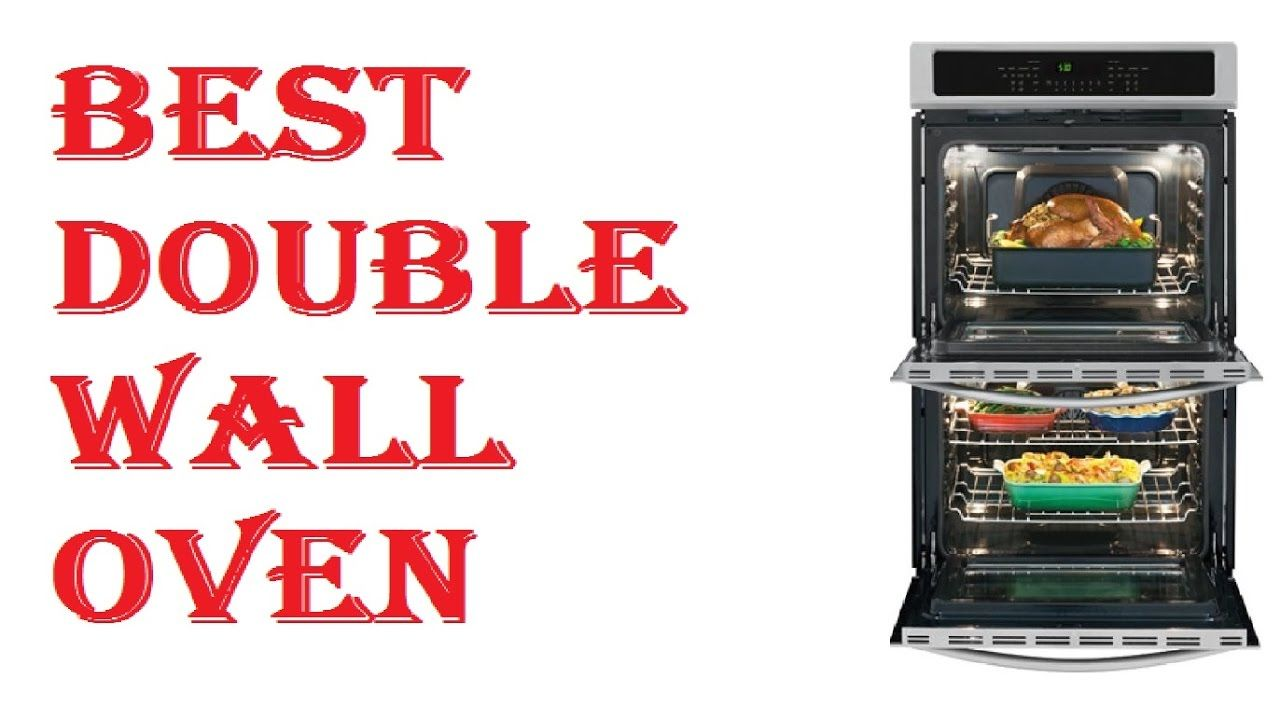 Best Double Wall Oven 2017 Best Double Wall Ovens Wall Oven Double Wall Oven