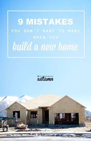 9 mistakes you don't want to make when you're building a new home #buildingahouse