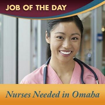 Job of the Day – The Omaha office is seeking RNs and LPNs for our full- time and part- time positions. New grads welcome to apply. Grow your career with new experiences and quality training. Contact the Omaha office today for more information at 402-205-3079