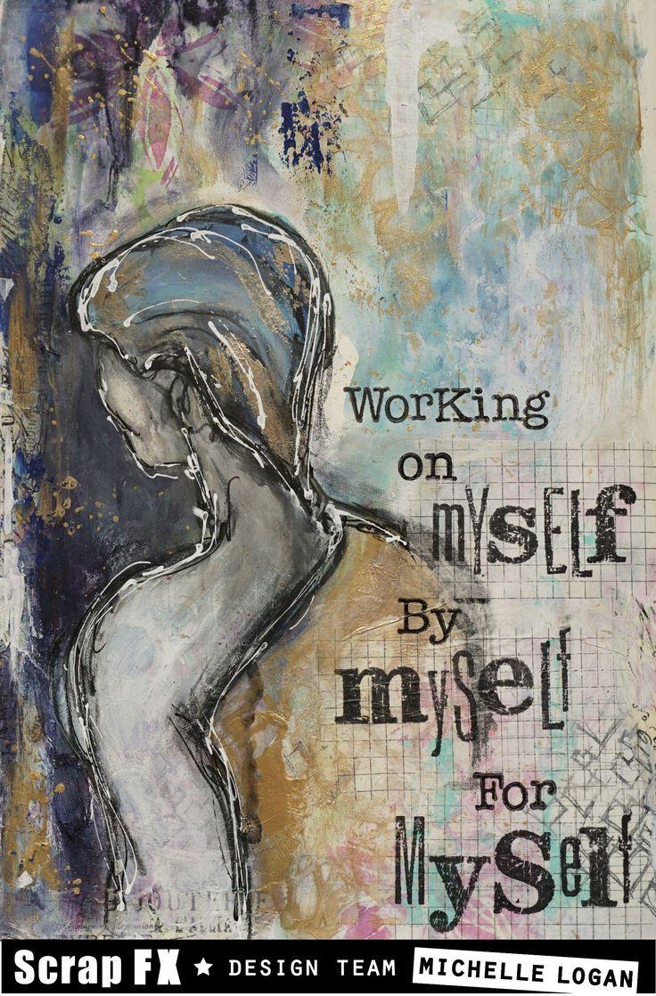 Working on myself to be my true self. Art Journal for healing. Mixed Media via Scrap FX Blog #artjournalmixedmediainspiration