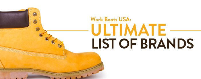 Ultimate List of Work Boots Brands | From the Work Boots Blog ...